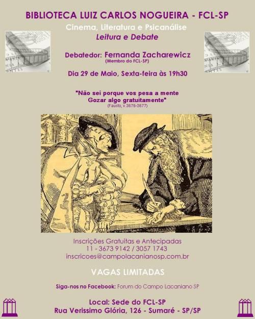 Leitura e debate: Fausto de Goethe com debate de Fernanda Zacharewicz. Mais informações: http://www.campolacanianosp.com.br/ e https://www.facebook.com/pages/F%C3%B3rum-do-Campo-Lacaniano-SP/329320417268580?fref=ts